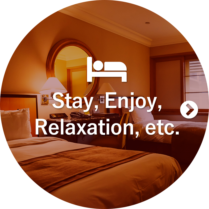 Stay, Enjoy,Relaxation, etc.
